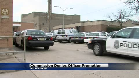 Milwaukee Fire and Police Commission denied officer controversial promotion